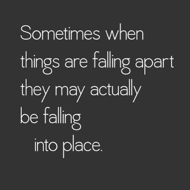 Sometimes when things are falling apart they may actually be falling into place.  It's perspective. #focus #faith #quotes #wisdom  #ShermanFinancialGroup