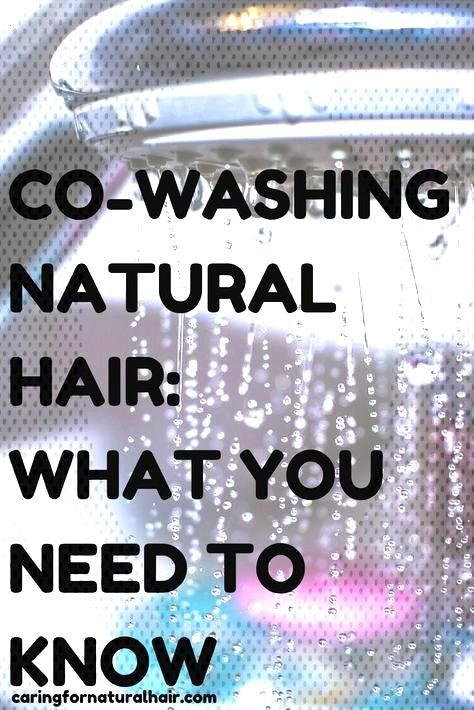 Everything You Need to Know About Co-Washing Natural Hair: Everything You Need to Know About Co-Was