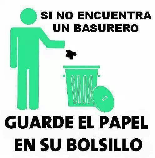 No tire basura medioambiente medio ambiente pinterest for Imagenes de fuera de lugar