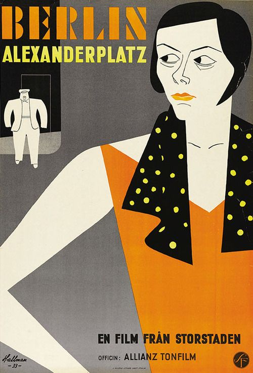 1933 Swedish Poster For Berlin Alexanderplatz Phil Jutzi Germany 1931 Artist Adolph Hallman 1893 1968 Retro Poster Vintage Posters Vintage Poster Art