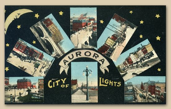 Welcome To The Official Site Of The Aurora Historical Society City Lights Aurora Vintage Postcard