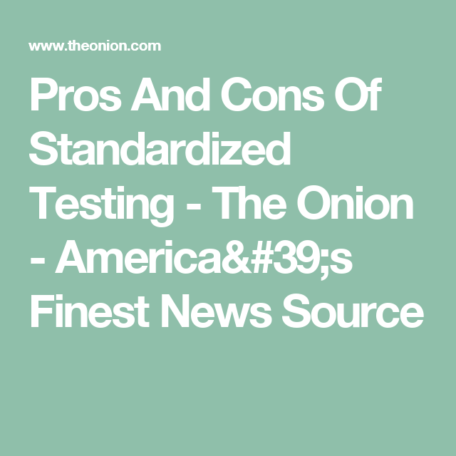 pros and cons of standardized tests for reading Alright, so we've heard the pros and cons of standardized testing the big question we have to ask ourselves now is what kind of people are we raising.