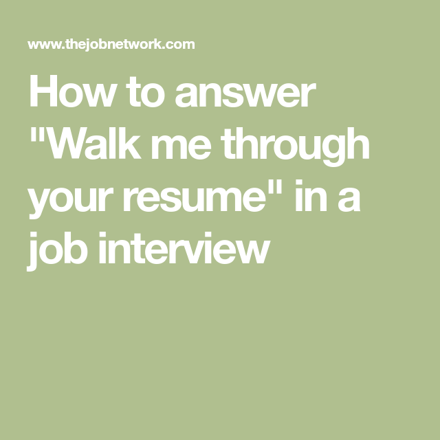 how to answer walk me through your resume in a job interview job
