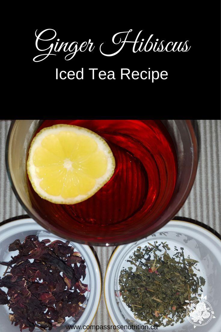 Ginger Hibiscus Iced Tea Recipe | Pinterest