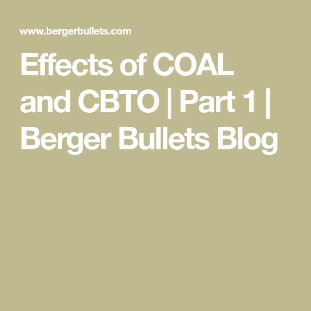 Effects of COAL and CBTO | Part 1 | Berger Bullets Blog