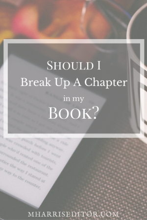 Does a chapter in your book seem too long? Here are some tips to improve your manuscript!