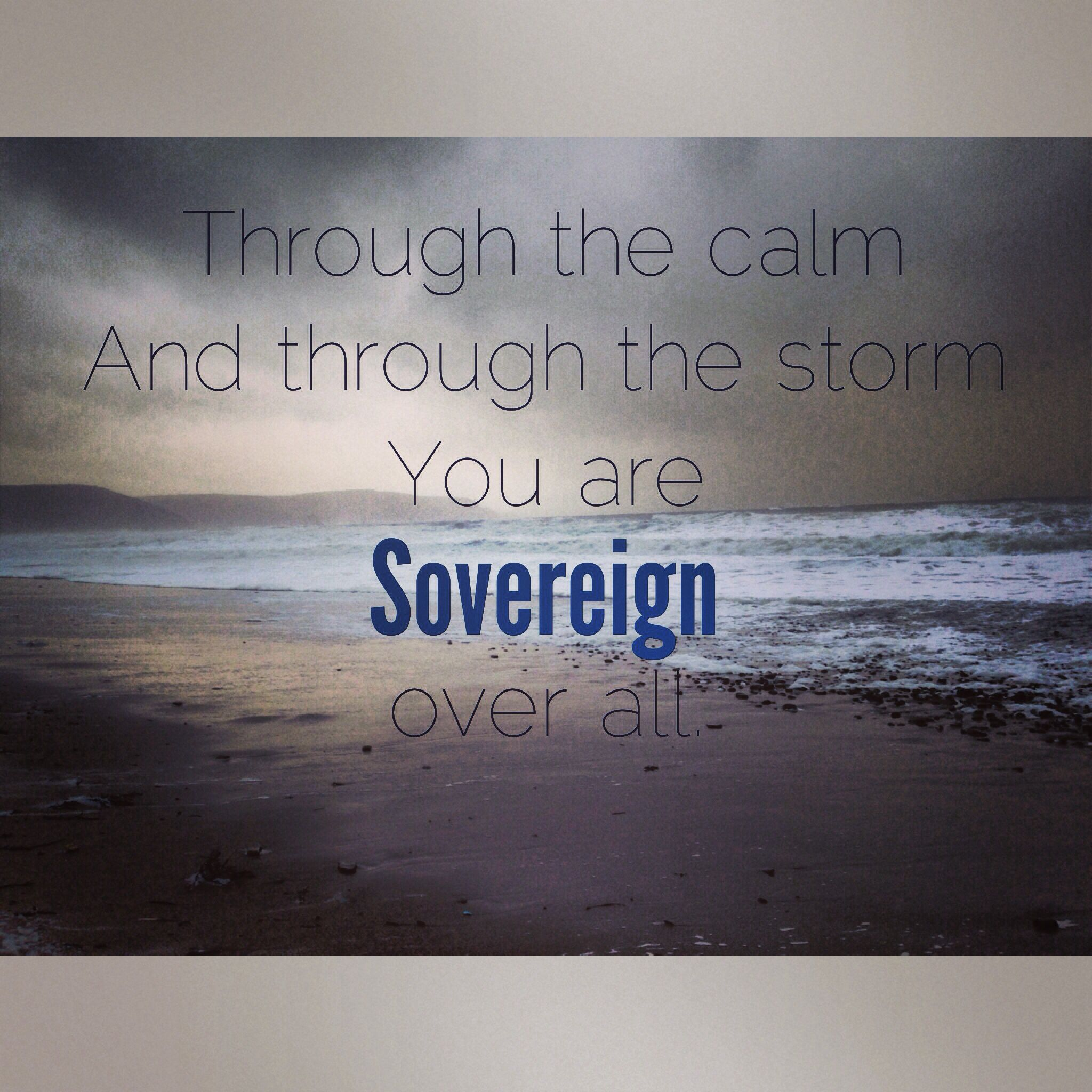 Through the Calm and the Storm