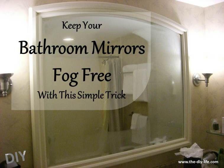 Stop Your Bathroom Mirrors From Fogging Up Permanently The Diy Life Bathroom Mirror Mold In Bathroom Bathroom Mold Remover