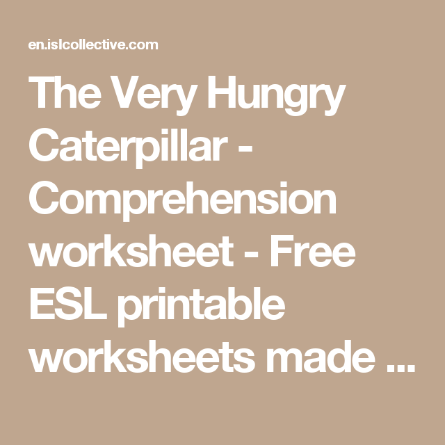 The Very Hungry Caterpillar - Comprehension worksheet - Free ESL printable worksheets made by teachers