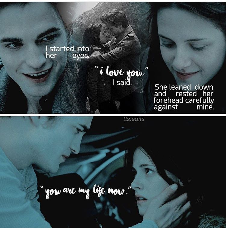 You Are My Life Now Twilight Tts Edits Twilight Movie Twilight Saga Quotes Twilight Saga
