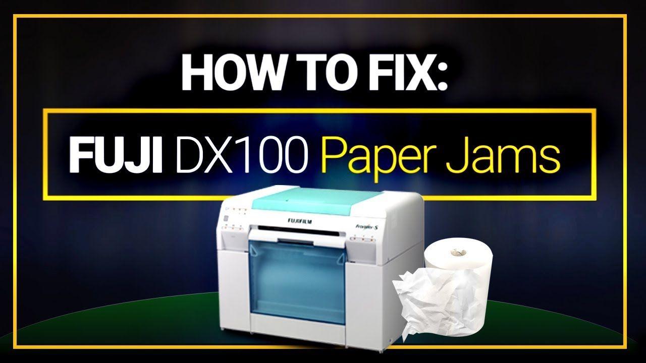 How To Fix Paper Jams In The Fuji Dx100 Printer Fix It Printer