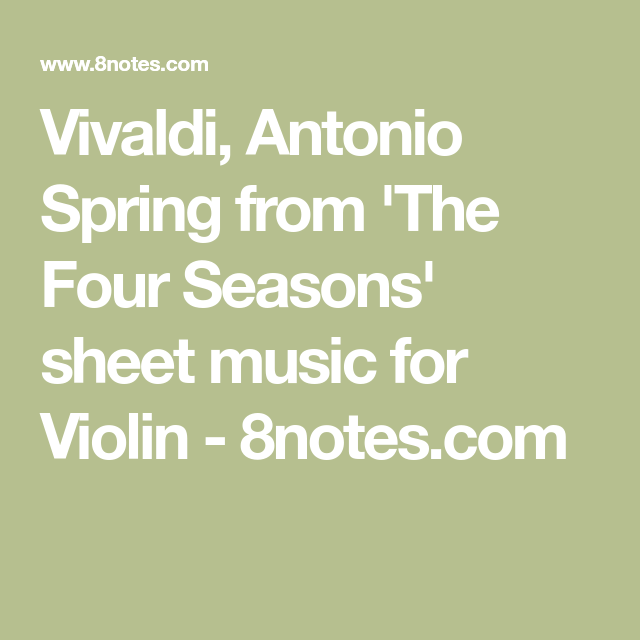 Vivaldi Antonio Spring From The Four Seasons Sheet Music For Violin 8notes Com Sheet Music Vivaldi The Four Seasons Vivaldi