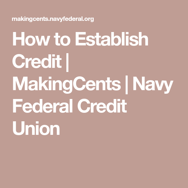 How To Establish Credit Makingcents Navy Federal Credit Union In 2020 Navy Federal Credit Union Improve Credit Score Financial Literacy