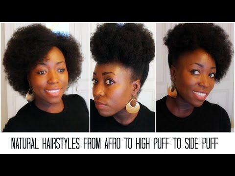 Natural Hairstyles From Afro To High Puff To Side Puff Tutorial On 4c Medium Length Hair Updo Natural Hair Styles Hair Videos Hair Styles