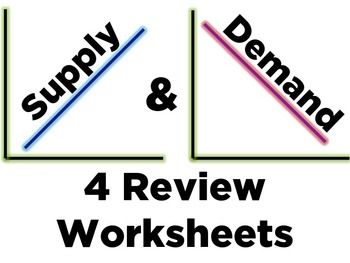 Supply And Demand Review Worksheets Four That Can Be Used To Reinforce Or Concepts Graphs Ociated With