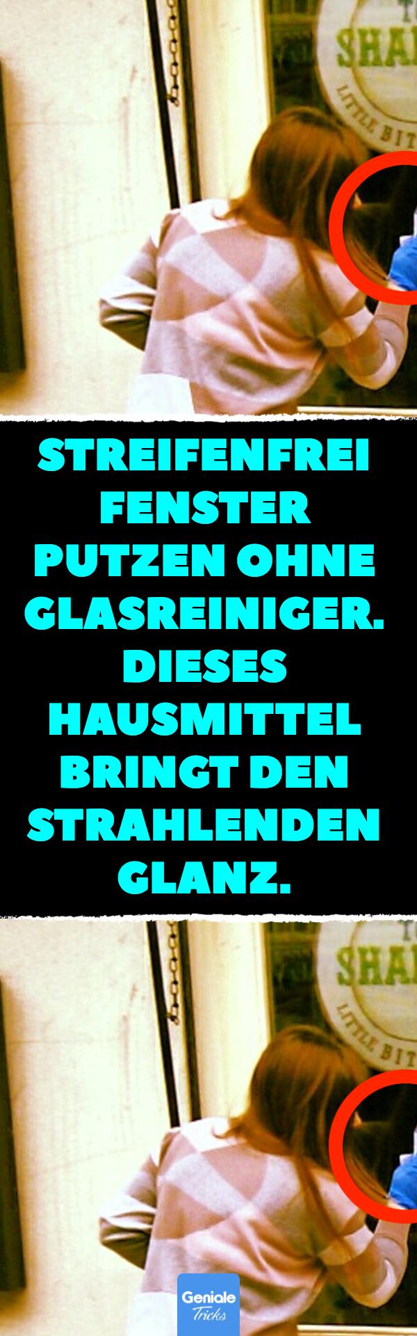 Best Fenster Streifenfrei Putzen Hausmittel Photos - Moderne ...