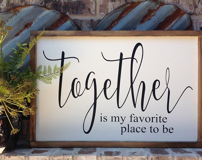 Funny Friday Quotes Humor: Together Is My Favorite Place To Be, Sign, Farmhouse Decor