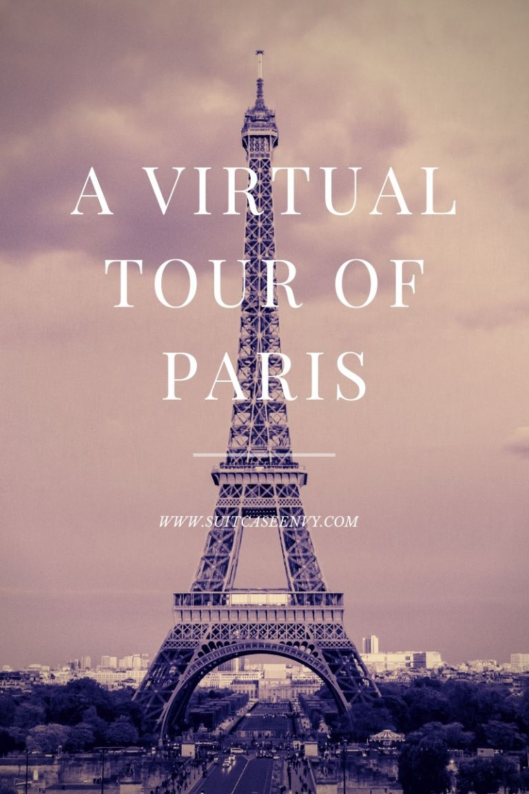 Virtual Tour of Paris – Suitcase Envy