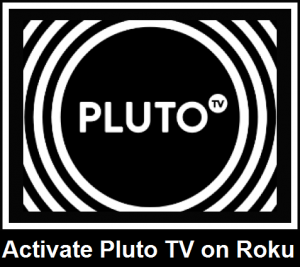 How to activate Pluto TV with Pluto activation code on Roku