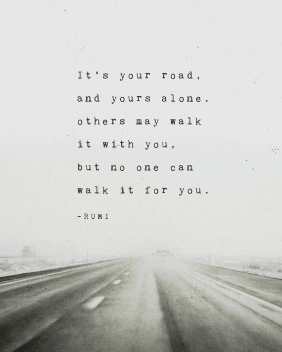 Rumi poem, It's your road and yours alone, gifts for men, poetry art, quote poster, road quote print, men's gift
