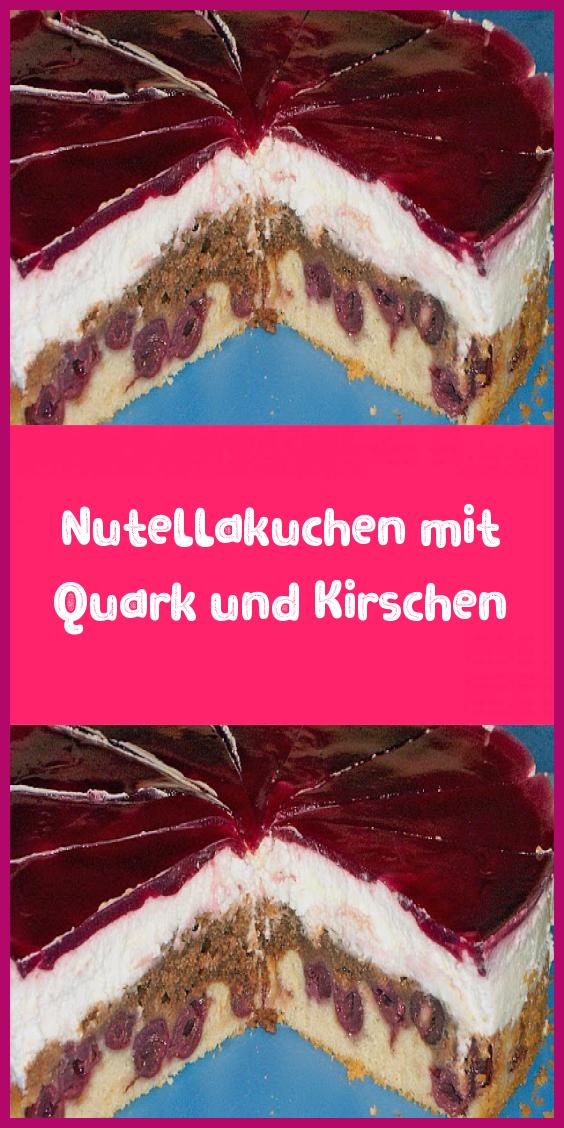 Nutellakuchen Mit Quark Und Kirschen In 2020 Kuchen Und Torten Rezepte Nutella Kuchen Lebensmittel Essen