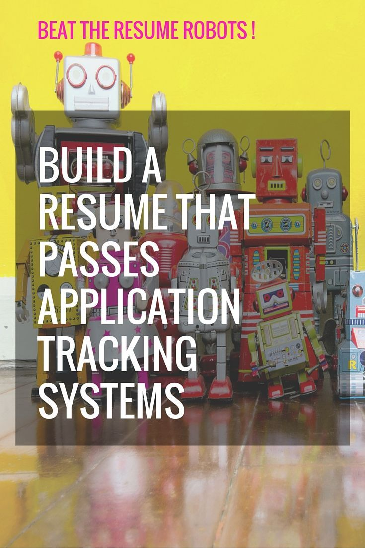 Beat The Resume Robots How To Get Your Resume Past Applicant