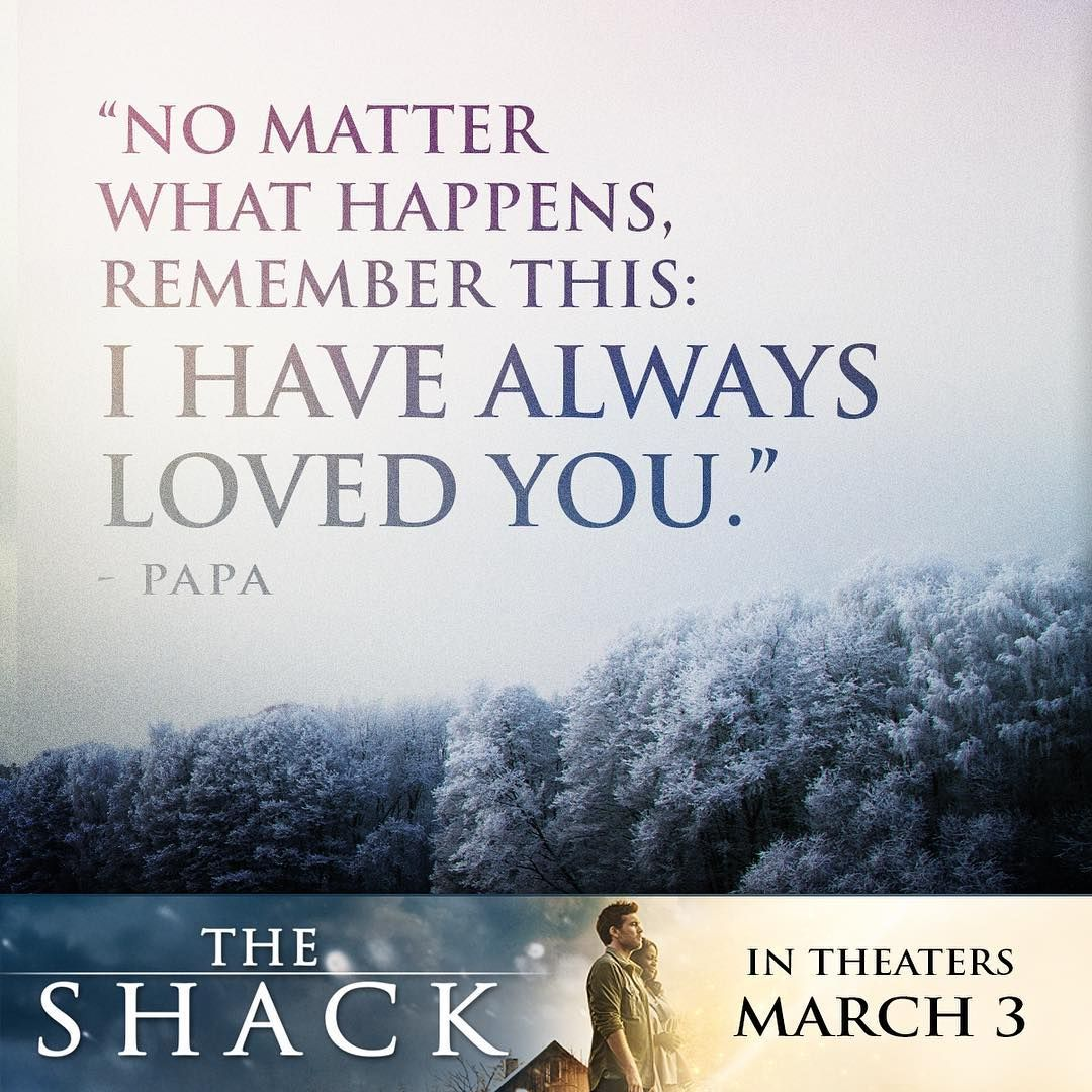 The Shack Quotes 13 EPIC The Shack Movie Quotes to Know   MyTeenGuide | Beautiful  The Shack Quotes