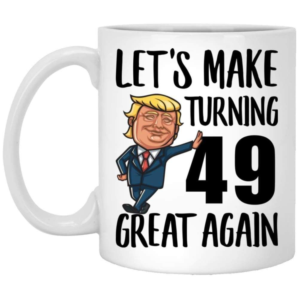 Funny coffee mug 49th birthday gifts for him or her mug