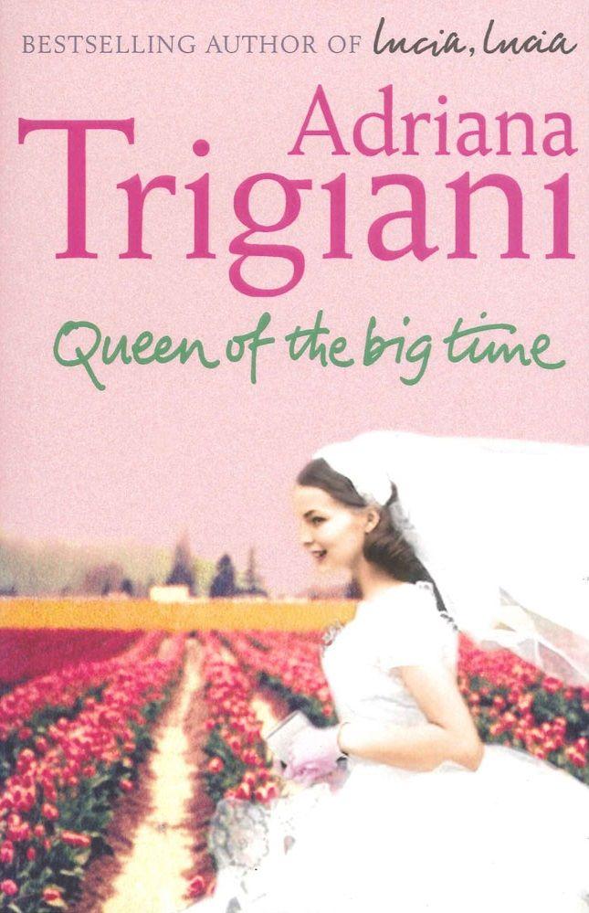 Adriana Trigiani Queen Of The Big Time Adriana Trigiani
