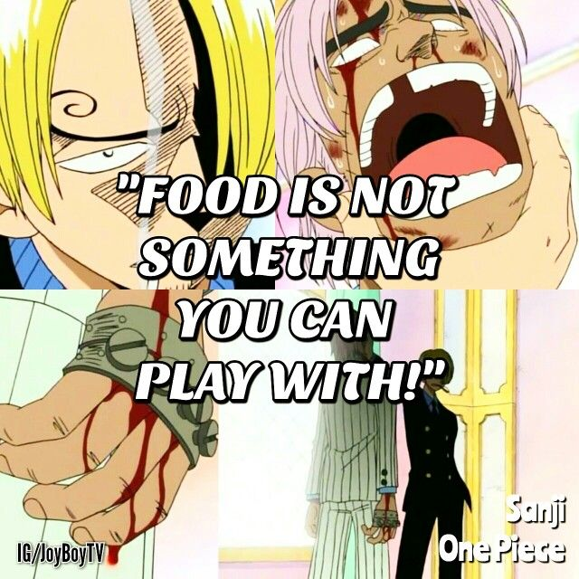Food Is Not Something You Can Play With Vinsmoke Sanji One Piece One Piece Quote Funny Relatable Memes Funny Spongebob Memes Funny Video Memes