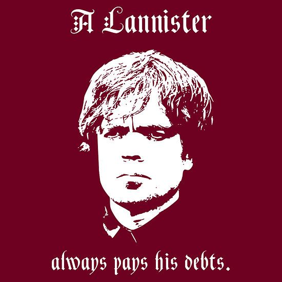 A Lannister Always Pays His Debts With Images Lannister