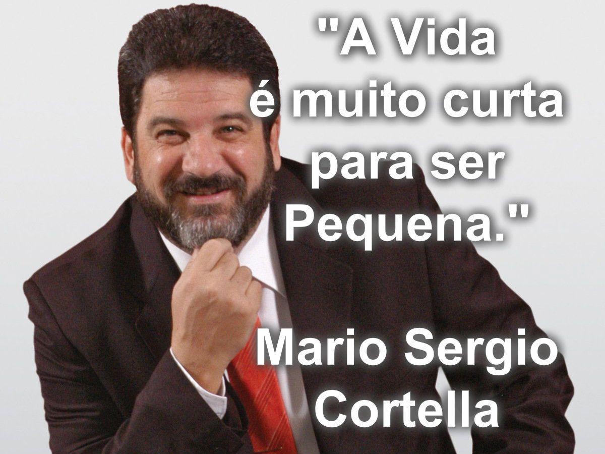 Mario Sergio Cortella Fathi Coisas Pinterest Frases