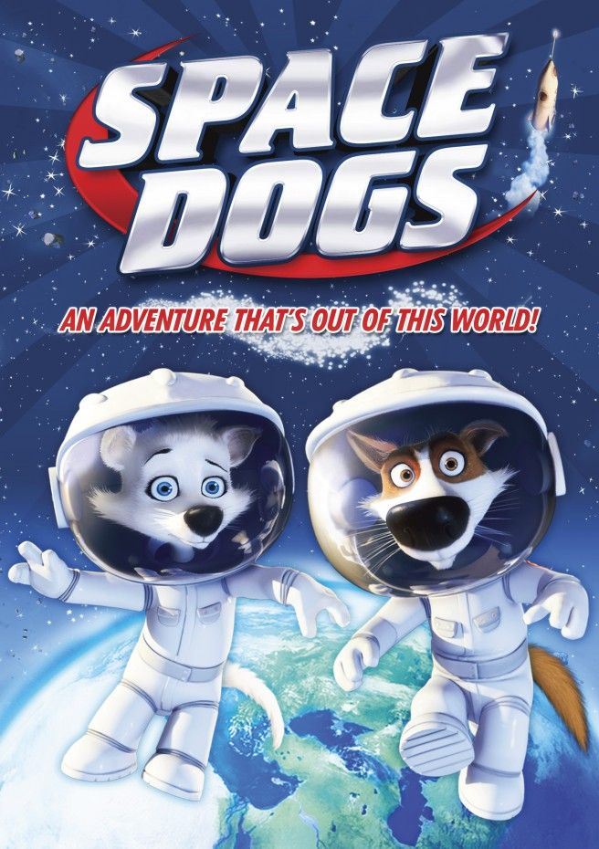 Space Dogs An Adventure That is Out of This World