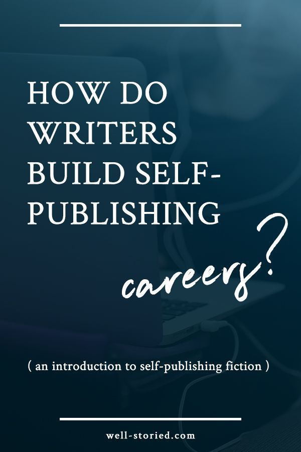 Do You Want To Build A Writing Career? Self-publishing Is
