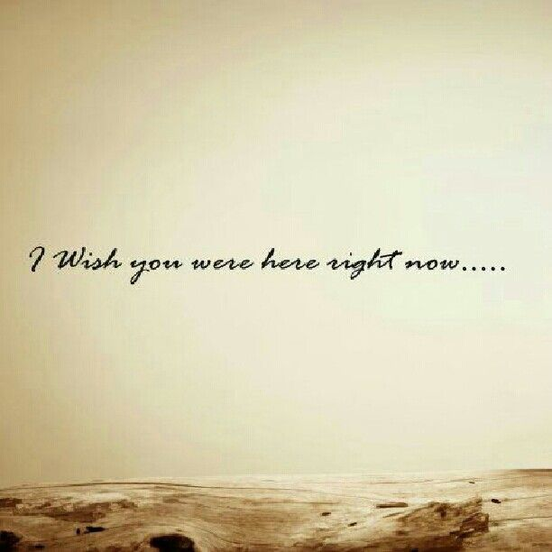 Wish You Were Here Quotes Fascinating Wish You Were Here Quote  True Love  Pinterest  Long Distance