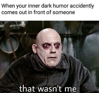 54 Of The Dankest Memes Of The Week Humor Inappropriate Memes Sarcastic Dark Humour Memes