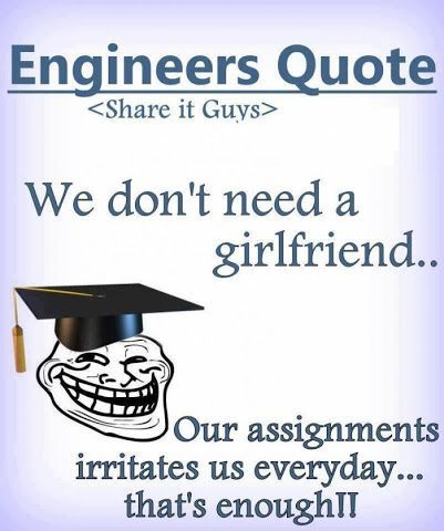 Engineers Dont Need Girlfriends 3 Engineering Quotes