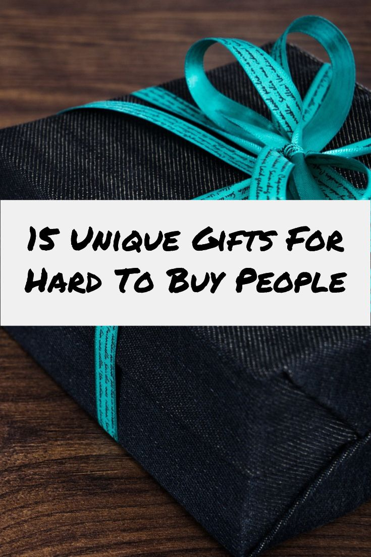 15 Unique Gifts For Hard To Buy People Unique Gifts For Mom Birthday Gifts For Husband Unique Gifts For Women