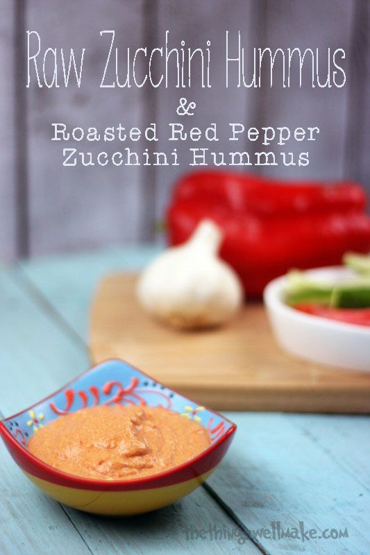 Raw Zucchini Hummus and Roasted Red Pepper Zucchini Hummus - Oh the Things We'll Make!