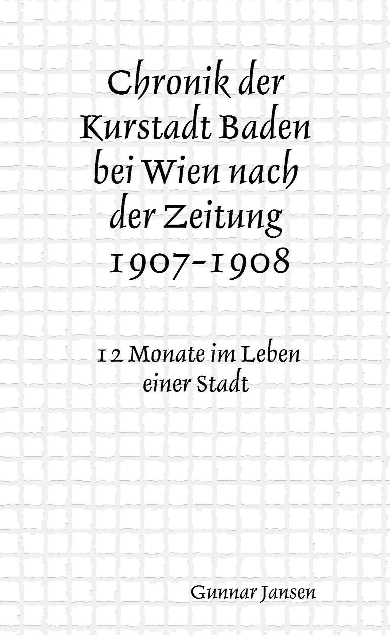 Chronik Der Kurstadt Baden Bei Wien Nach Der Zeitung 1907 08 Auf