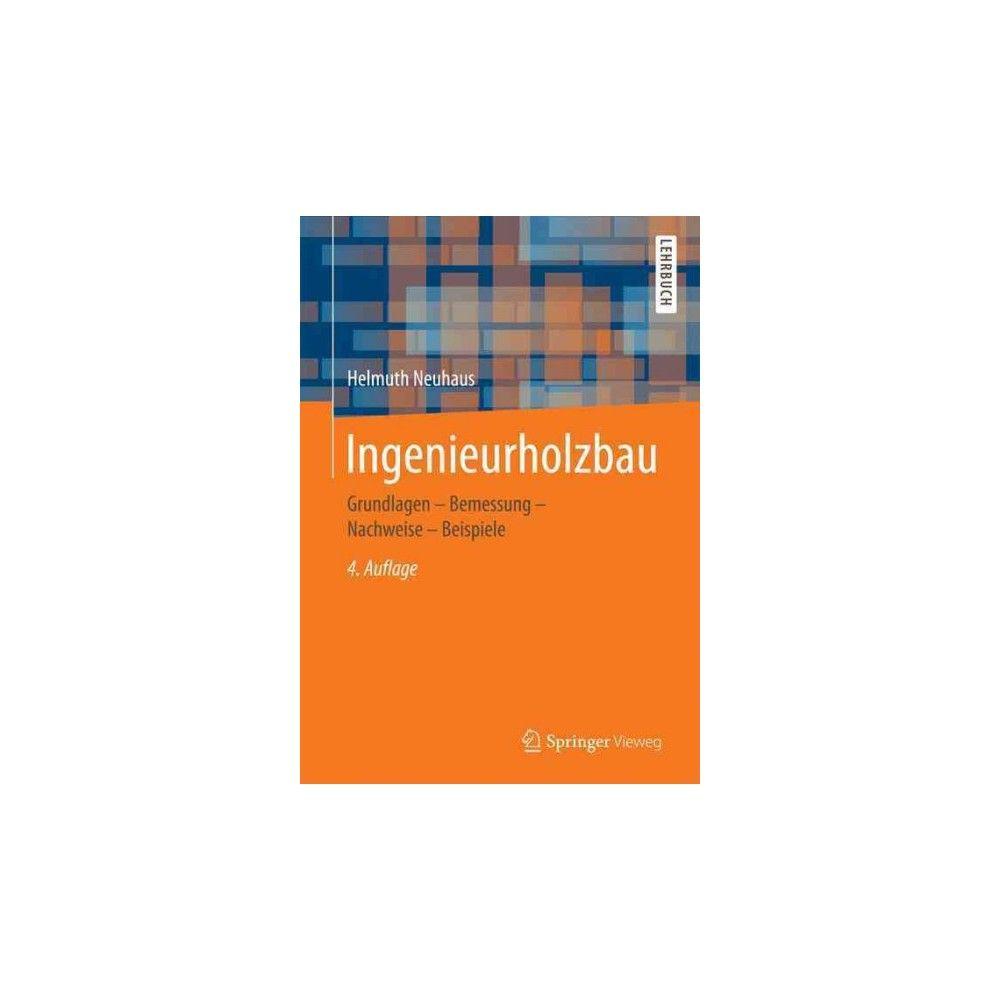 Ingenieurholzbau : Grundlagen - Bemessung - Nachweise - Beispiele (Hardcover) (Helmuth Neuhaus)