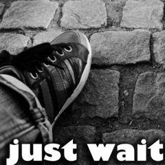 just waiting...