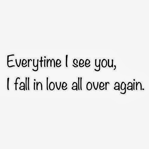 Everytime I See You Love Love Quotes In Love Love Quote Image Quotes Picture Quotes Love Quotes Tumblr Falling In Love Quotes Good Life Quotes