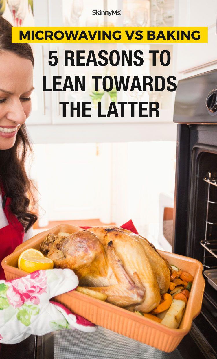 Microwaving vs. Baking: 5 Reasons to Lean towards the Latter