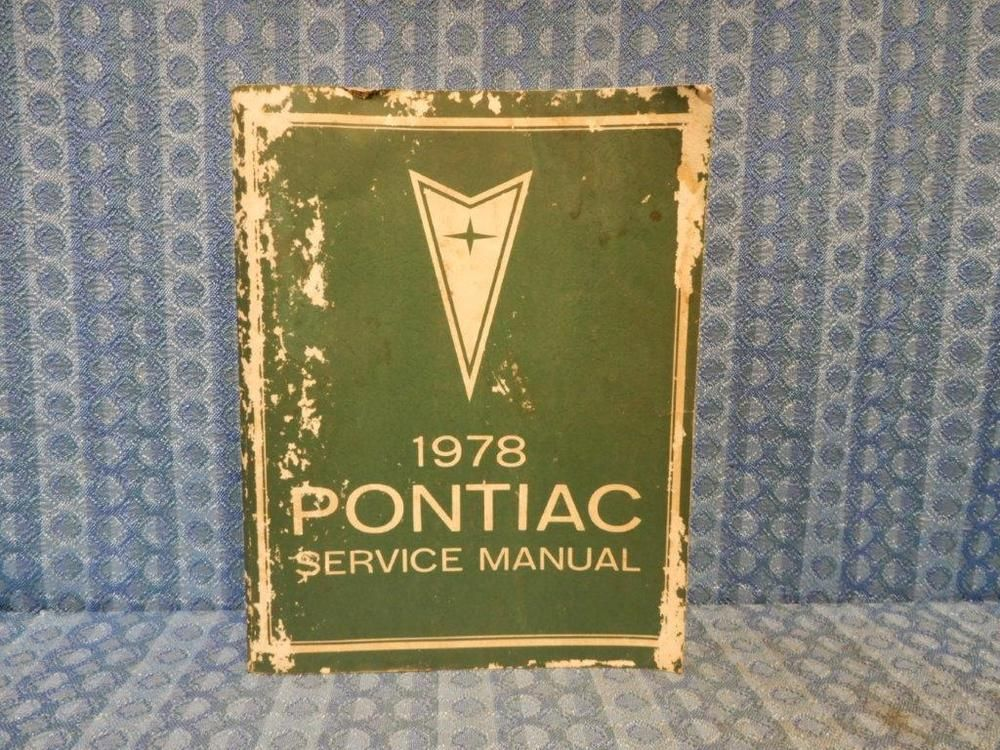 1978 Pontiac Original Factory Shop    Service Manual Grand Prix Trans Am Catalina  Pontiac