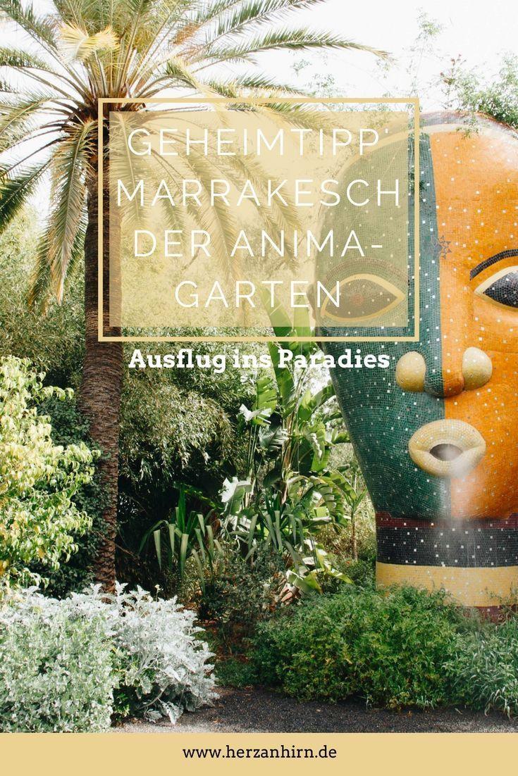 Geheimtipp Marrakesch Der Anima Garten Ein Ausflug Ins Paradies Marrakesch Marokko Reisen Und Ausflug