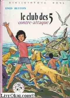 Amazon Fr Le Club Des 5 Contre Attaque Bibliotheque Rose