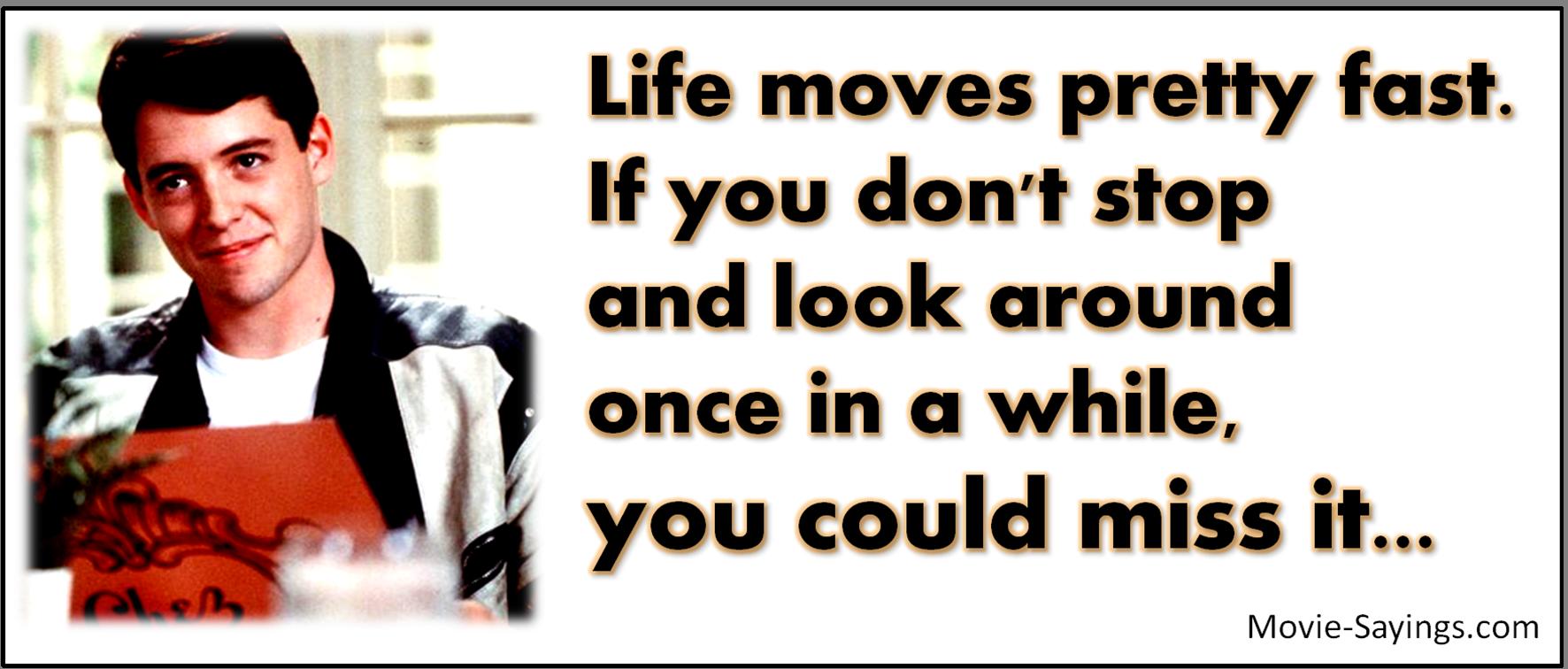Ferris Bueller Life Moves Pretty Fast Quote Ferris_Bueller_Quotes  Ferris Bueller Quotes  Pinterest