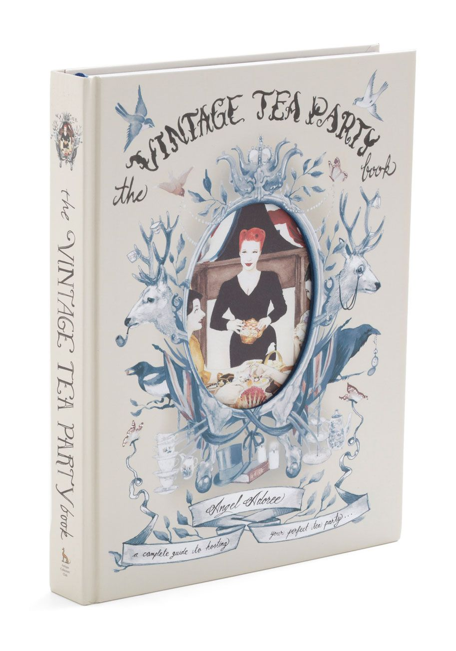 The Vintage Tea Party Book A Helpful Guide About How To Host Riffic For Your Friends