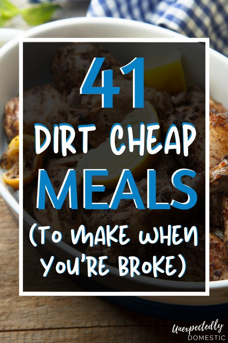 40+ Dirt Cheap Meals (w/ meal plan!) to Make When You're on a Budget